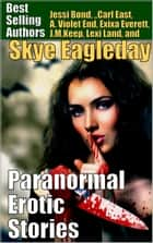 Paranormal Erotic Stories (Filthy Fairy Tales) ebook by Skye Eagleday