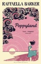 Poppyland - A Love Story ebook by Raffaella Barker