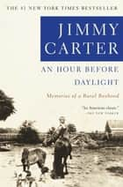 An Hour Before Daylight - Memories Of A Rural Boyhood ebook by Jimmy Carter