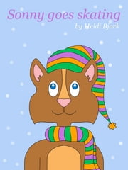 Sonny Goes Skating ebook by Heidi Bjork