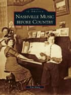 Nashville Music before Country ebook by Tim Sharp