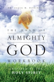 The Hand of Almighty God - Inspired by the Holy Spirit ebook by Dr. Julia Mims Robinson