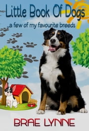 Little Book Of Dogs ebook by Brae Lynne