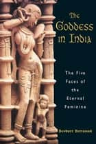 The Goddess in India ebook by Devdutt Pattanaik
