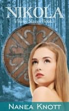Nikola - Viking Slaves ebook by Nanea Knott