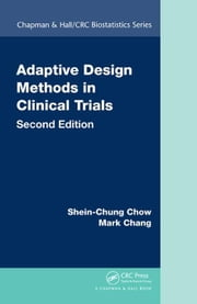 Adaptive Design Methods in Clinical Trials, Second Edition ebook by Chow, Shein-Chung