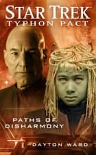 Typhon Pact #4: Paths of Disharmony ebook by Dayton Ward