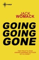 Going Going Gone ebook by Jack Womack