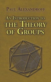 An Introduction to the Theory of Groups ebook by Paul Alexandroff