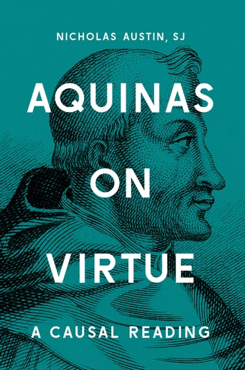 Aquinas on Virtue - A Causal Reading ebook by Nicholas Austin