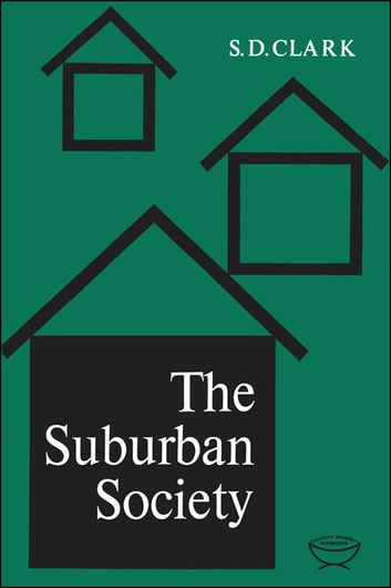 The Suburban Society ebook by S.D. Clark