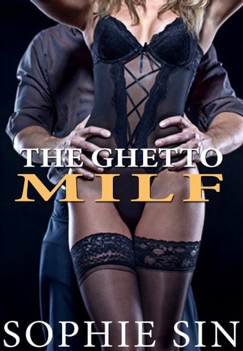 The Ghetto MILF ebook by Sophie Sin