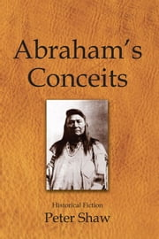 Abraham's Conceits ebook by Peter Shaw