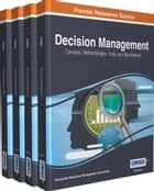 Decision Management - Concepts, Methodologies, Tools, and Applications ebook by Information Resources Management Association