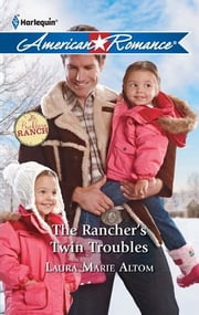 The Rancher's Twin Troubles ebook by Laura Altom