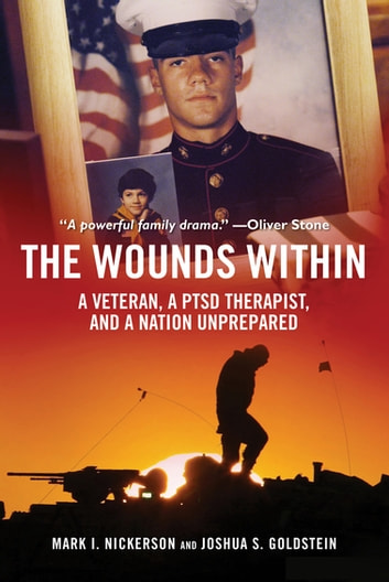 The Wounds Within - A Veteran, a PTSD Therapist, and a Nation Unprepared ebook by Mark I. Nickerson,Joshua S. Goldstein