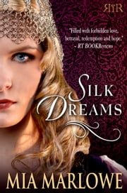 Silk Dreams ebook by Mia Marlowe