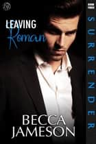 Leaving Roman ebook by Becca Jameson