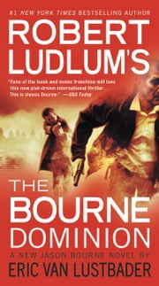 Dominion trilogy ebook and audiobook search results rakuten kobo robert ludlums tm the bourne dominion ebook by robert ludlum eric van lustbader fandeluxe Document