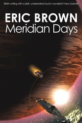 Meridian Days ebook by Eric Brown