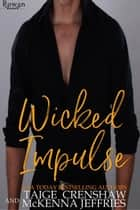 Wicked Impulse - Rowan, #19 ebook by Taige Crenshaw, McKenna Jeffries