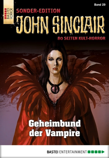 John Sinclair Sonder-Edition - Folge 029 - Geheimbund der Vampire ebook by Jason Dark