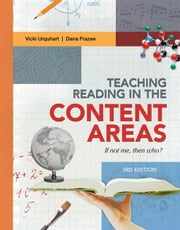 Teaching Reading in the Content Areas: If Not Me, Then Who? 3rd Edition ebook by Urquhuart, Vicki