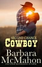 Second Chance Cowboy ebook by Barbara McMahon
