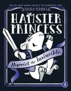 Hamster Princess: Harriet the Invincible eBook by Ursula Vernon