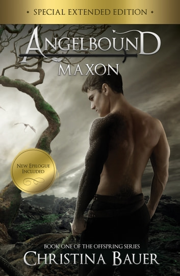 Maxon Special Extended Edition - Angelbound Offspring Book 1 ebook by Christina Bauer