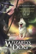 The Wizard's Dog ebook by Eric Kahn Gale