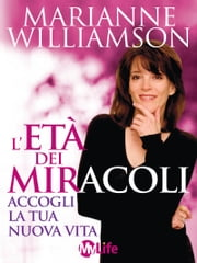 L'età dei miracoli eBook by Marianne Williamson