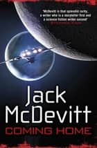 Coming Home (Alex Benedict - Book 7) ebook by Jack McDevitt