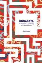 Onnagata - A Labyrinth of Gendering in Kabuki Theater ebook by