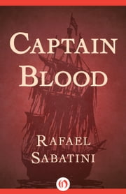 Captain Blood ebook by Rafael Sabatini
