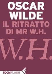 Il ritratto di Mr W.H. eBook by Oscar Wilde, Silvia Rota Sperti