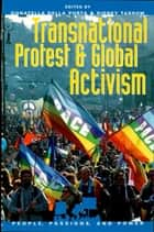Transnational Protest and Global Activism ebook by Sidney Tarrow, W Lance Bennett, Donatella Della Porta,...
