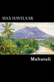 Max Havelaar - Dutch Edition ebook by Multatuli,Eduard Douwes Dekker