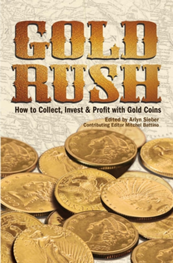 Gold Rush Ebook By Arlyn Sieber 9781440225444 Rakuten Kobo