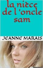 la nièce de l'oncle sam ebook by jeanne marais