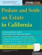 Probate and Settle an Estate in California ebook by John Talamo,Douglas Godbe