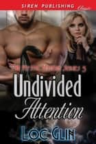 Undivided Attention ebook by Loc Glin