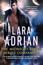 The Midnight Breed Series Companion - The ultimate insider's guide to the New York Times and #1 internationally best-selling vampire series ebook by Lara Adrian