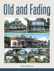 Old and Fading ebook by James Rouse