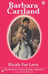 47 Rivals For Love ebook by Barbara Cartland