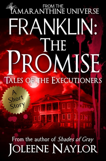 Franklin: The Promise (Tales of the Executioners) ebook by Joleene Naylor