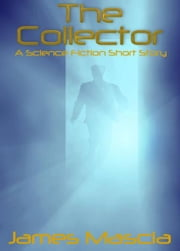 The Collector ebook by James Mascia