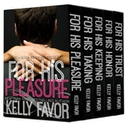 For His Pleasure (Ten Book BDSM Boxed Set) ebook by Kelly Favor