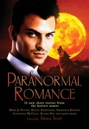 The Mammoth Book of Paranormal Romance - 24 New SHort Stories from the Hottest Names ebook by Trisha Telep