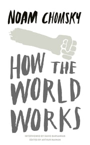 How the World Works ebook by Noam Chomsky
